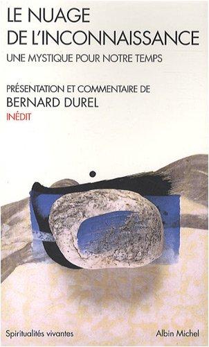 Le nuage de l'inconnaissance : Une mystique pour notre temps par Bernard Durel