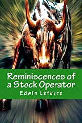 Reminiscences of a Stock Operator by Edwin Lefevre (2014-07-15)