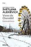 Voces de Chernobil/ Voices from Chernobyl: Cronica Del Futuro