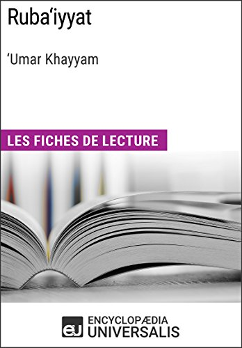 Encyclopaedia Universalis - Ruba'iyyat de 'Umar Khayyam: Les Fiches de lecture d'Universalis