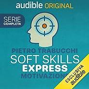 Soft Skills Express - Motivazione. Serie completa: Soft Skills Express - Motivazione 1-12