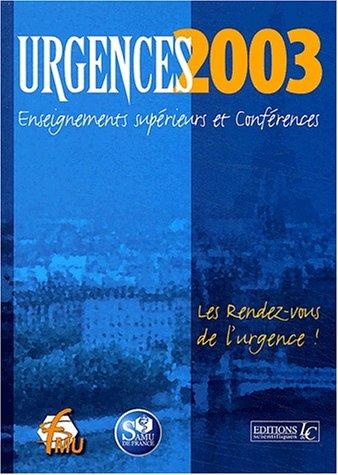 Urgences 2003. Enseignements supérieurs et conférences