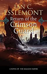 Return of the Crimson Guard: A Novel of the Malazan Empire by Ian C. Esslemont (May 24,2011)