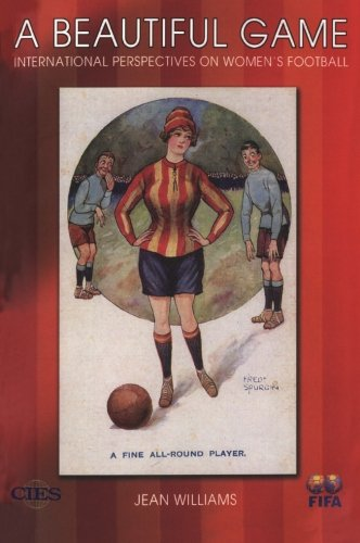 A Beautiful Game: International Perspectives on Women's Football