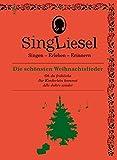 Singliesel - Die schönsten Weihnachtslieder: Singen - Erleben - Erinnern. Ein Mitsing- und Erlebnis-Buch für demenzkranke Menschen - Mit Soundchip: ... (Singliesel Mitsing- und Erlebnisbücher)