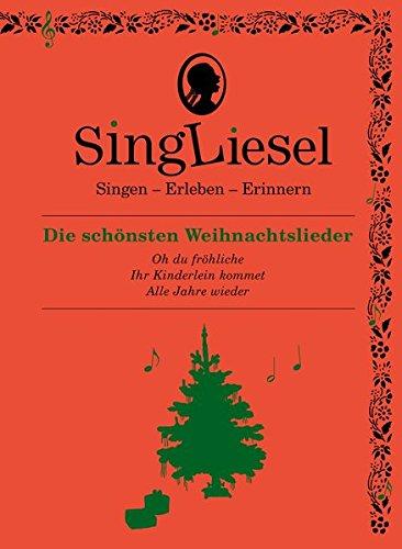 Singliesel - Die schönsten Weihnachtslieder: Singen - Erleben - Erinnern. Ein Mitsing- und Erlebnis-Buch für demenzkranke Menschen - Mit Soundchip: ... (Singliesel Mitsing- und Erlebnisbücher) (Für Schreckliche Spiel Menschen)