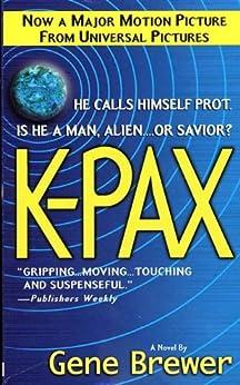 K-Pax: A Novel de [Brewer, Dr. Gene]