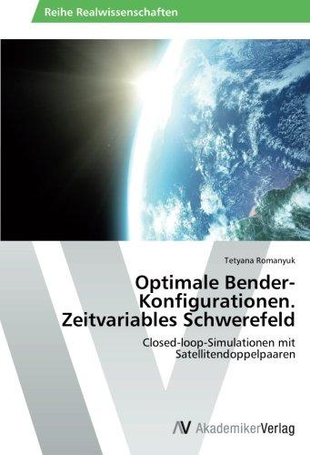 Optimale Bender-Konfigurationen. Zeitvariables Schwerefeld: Closed-loop-Simulationen mit Satellitendoppelpaaren