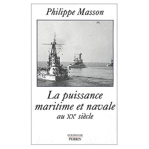 La Puissance maritime et navale au XXème siècle