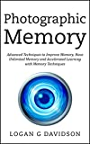 #4: Photographic Memory: Advanced Techniques to Improve Memory, Have Unlimited Memory and Accelerated Learning with Memory Techniques