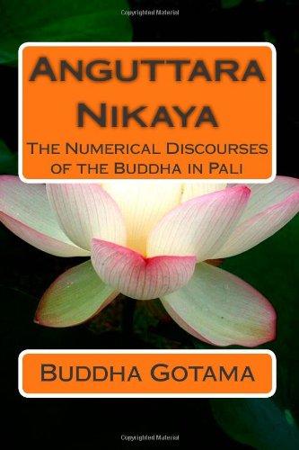 Anguttara Nikaya: The Numerical Discourses of the Buddha in Pali