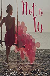 Not To Us  (A Love Story) (English Edition)