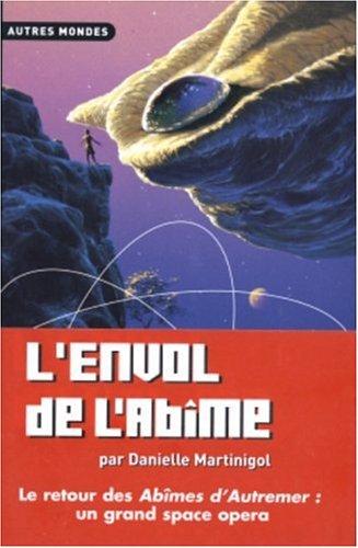 Trilogie des Abîmes, Tome 2 : L'envol de l'Abîme par Danielle Martinigol