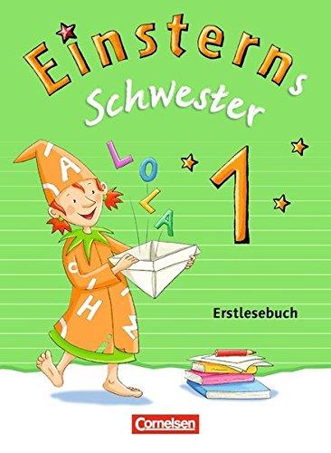 Einsterns Schwester - Erstlesen - Neubearbeitung: 1. Schuljahr - Erstlesebuch