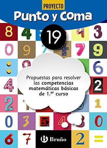 Punto y Coma Matemáticas 19 Propuestas para resolver las competencias matemáticas básicas de 1.er curso (Castellano - Material Complementario - Cuadernos De Matemáticas)