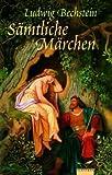 Sämtliche Märchen - Ludwig Bechstein