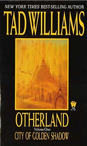 City of Golden Shadow (Otherland, Volume 1) by Williams, Tad (1998) Mass Market Paperback