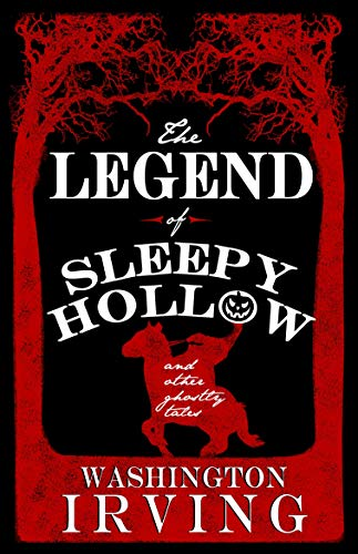 Legend of Sleepy Hollow and Other Ghostly Tales (Alma Classics)