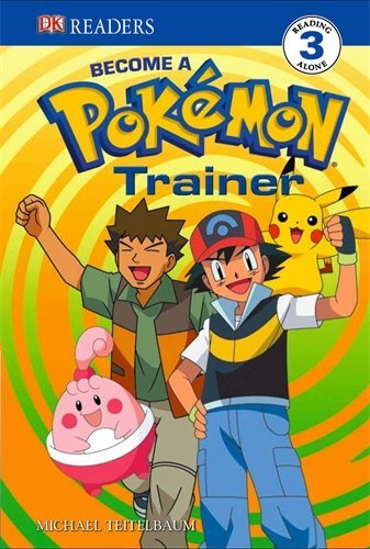 Become a Pokemon Trainer (DK Readers Level 3) by DK (10-Nov-2010) Paperback