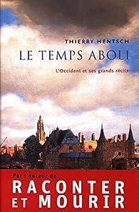 Le temps aboli par Thierry Hentsch