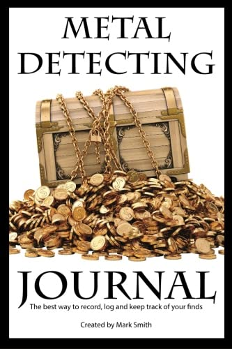 Metal-Detecting-Journal-The-Best-Way-to-Record-Log-and-Keep-Track-of-Your-Finds