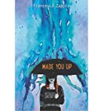 By Zappia, Francesca ( Author ) [ Made You Up By May-2015 Hardcover