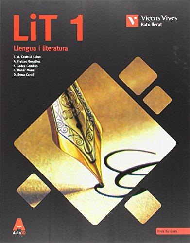 LIT 1 BALEARS BATXILLERAT (AULA 3D): LiT 1. Llengua I LiTeratura. Illes Balears. Aula 3D: 000001 - 9788468234458