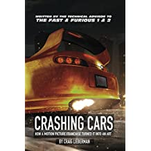 Crashing Cars: How A Motion Picture Franchise Turned It Into An Art (English Edition)