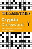 Times Cryptic Crossword Book 1: 80 of the world's most famous crossword puzzles: Bk. 1