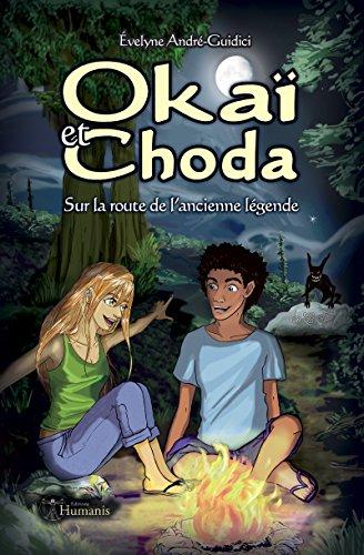Okaï et Choda: Sur la route de l'ancienne légende