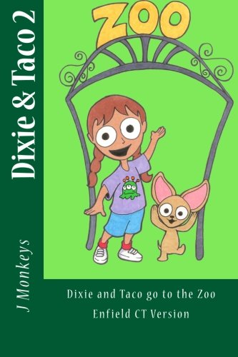 Dixie and Taco Go to the Zoo: Enfield Ct Version (Dixie & Taco)