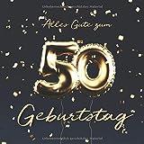 Alles Gute zum 50. Geburtstag: Gästebuch zum Eintragen mit 110 Seiten - Ballons Gold