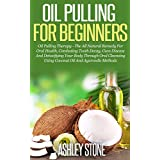 Get THE Definitive Beginners Guide On Oil Pulling + Oil Pulling Therapy And Learn The Amazing Health Benefits Of This Ayurvedic Method! **Get This Ebook From Amazon Best Seller Ashley Stone For A Limited Time Offer Of Just $2.99!**The Western world ...