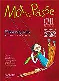 Mot de passe - Français CM1 : Livre de l'élève, programme 2008