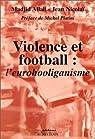 Violence et football : L'eurohooliganisme par Nicolaï