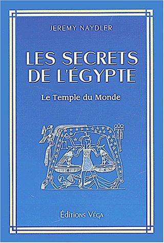 Les secrets de l'Egypte. Le temple d...
