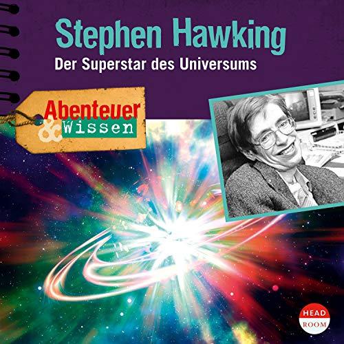 Stephen Hawking - Der Superstar des Universums: Abenteuer & Wissen