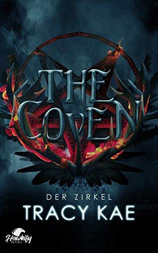 The Coven - Der Zirkel von [Kae, Tracy]