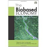 The Biobased Economy: Biofuels, Materials and Chemicals in the Post-oil Era