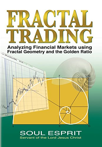 Fractal Trading: Analyzing Financial Markets using Fractal Geometry and the Golden Ratio por Soul Esprit