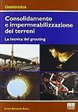 Consolidamento e impermeabilizzazione dei terreni. La tecnica del grouting