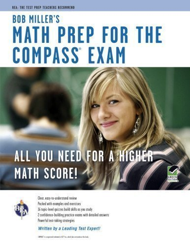COMPASS Exam - Bob Miller's Math Prep by Miller, Bob Published by Research & Education Association 1st (first) edition (2011) Paperback