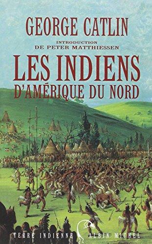 Download ¹ Les Indiens Damérique Du Nord Pdf By George Catlin