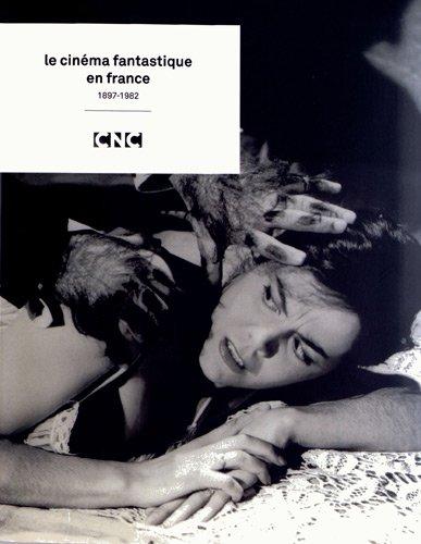 Le Cinema Fantastique en France 1897-1982