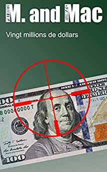 Vingt millions de dollars (M. and Mac t. 5) (French Edition) by [Dumas, Patrice]