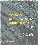 Visionäre und Alltagshelden (DETAIL Special) -