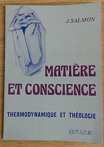 MATIERE ET CONSCIENCE THERMODYNAMIQUE ET THEOLOGIE par J SALMON