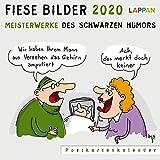 Fiese Bilder 2020: Meisterwerke des schwarzen Humors
