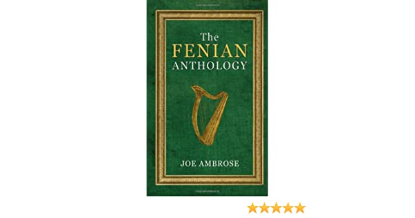 The Fenian Anthology: Irelands Political Patriots