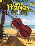 Latin Themes for Cello: 12 Vibrant themes with Latin flavour and spirit. Violoncello. Ausgabe mit CD. (Schott Master Play-Along Series)